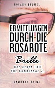 Book Cover: Ermittlungen durch die rosarote Brille: Der erste Fall für Kommissar Z