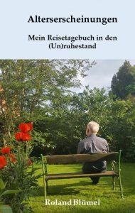 Book Cover: Alterserscheinungen - Mein Reisetagebuch in den (Un-)Ruhestand