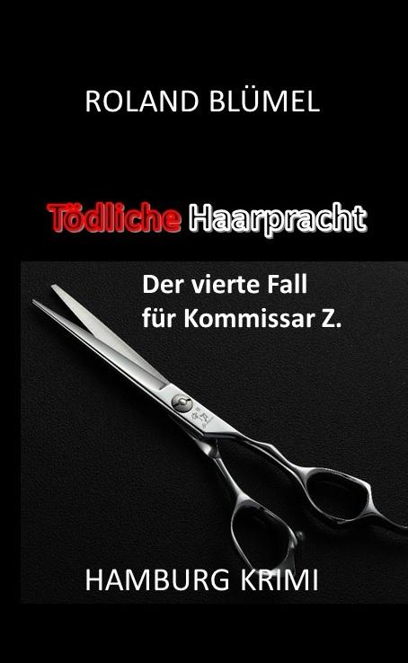 Book Cover: Tödliche Haarpracht: Der vierte Fall für Kommissar Z.