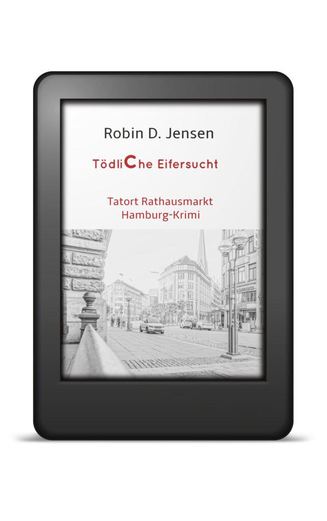 Book Cover: Tödliche Eifersucht - Tatort Rathausmarkt